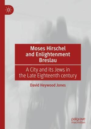 Moses Hirschel and Enlightenment Breslau