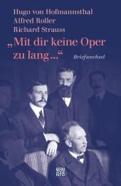 'Mit dir keine Oper zu lang ...'