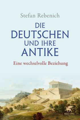 Rebenich, Stefan: Die Deutschen und ihre Antike