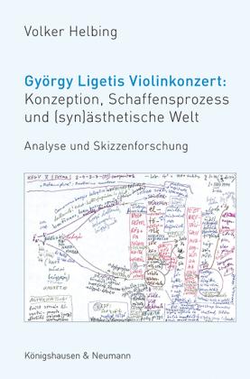 György Ligetis Violinkonzert: Konzeption, Schaffensprozess und (syn)ästhetische Welt