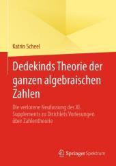 Dedekinds Theorie der ganzen algebraischen Zahlen