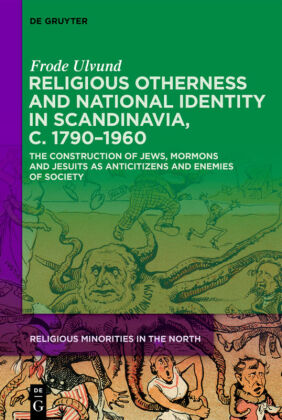 Religious Otherness and National Identity in Scandinavia, c. 1790-1960