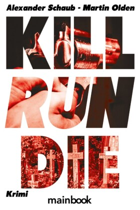 Kill Run Die