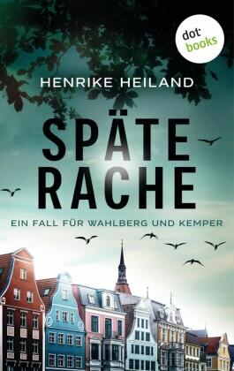 Späte Rache: Der erste Fall für Kemper & Wahlberg