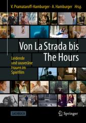 Von La Strada bis The Hours - Leidende und souveräne Frauen im Spielfilm