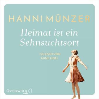 Heimat ist ein Sehnsuchtsort, 2 Audio-CD, 2 MP3