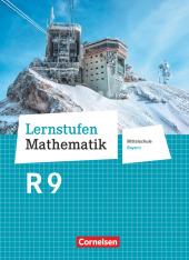 Lernstufen Mathematik - Mittelschule Bayern 2017 - 9. Jahrgangsstufe Schülerbuch - Für R-Klassen