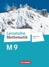 Lernstufen Mathematik - Mittelschule Bayern 2017 - 9. Jahrgangsstufe Schülerbuch - Für M-Klassen
