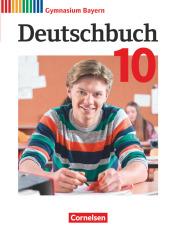 Deutschbuch Gymnasium - Bayern - Neubearbeitung - 10. Jahrgangsstufe Schülerbuch
