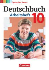 Deutschbuch Gymnasium - Bayern - Neubearbeitung - 10. Jahrgangsstufe Arbeitsheft mit Lösungen