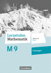 Lernstufen Mathematik - Mittelschule Bayern 2017 - 9. Jahrgangsstufe Lösungen zum Schülerbuch - Für M-Klassen