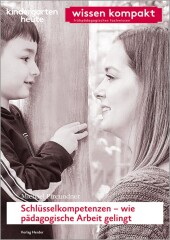 Schlüsselkompetenzen - wie pädagogische Arbeit gelingt