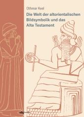 Die Welt der altorientalischen Bildsymbolik und das Alte Testament