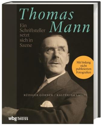 Görner, Rüdiger; Latifi, Kaltërina: Thomas Mann. Ein Schriftsteller setzt sich in Szene
