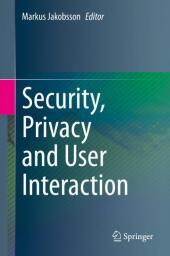 Security, Privacy and User Interaction