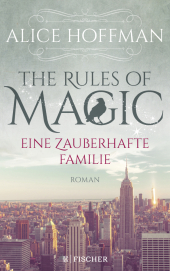 The Rules of Magic. Eine zauberhafte Familie Cover