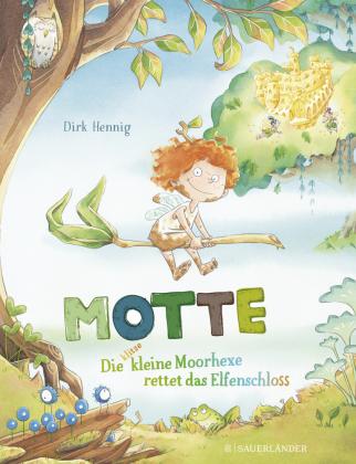 Motte, die klitzekleine Moorhexe rettet das Elfenschloss