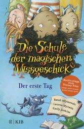 Die Schule der magischen Missgeschicke - Der erste Tag Cover