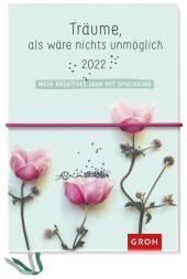 Träume, als wäre nichts unmöglich 2022 - Mein kreatives Jahr mit Spielkkind