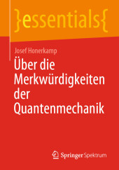 Über die Merkwürdigkeiten der Quantenmechanik