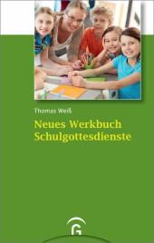 Neues Werkbuch Schulgottesdienste