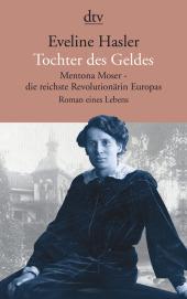 Tochter des Geldes, Mentona Moser - die reichste Revolutionärin Europas