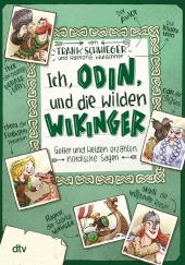 Ich, Odin, und die wilden Wikinger , Götter und Helden erzählen nordische Sagen