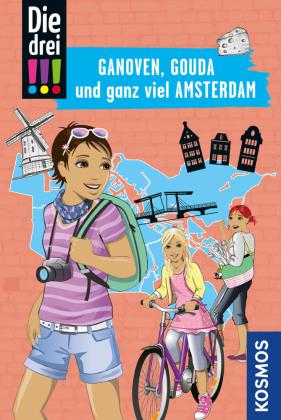 Die drei !!!, Ganoven, Gouda und ganz viel Amsterdam