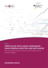 Künstliche Intelligenz anwenden - Einsatzmöglichkeiten und Methoden.