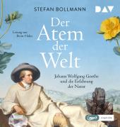 Der Atem der Welt. Johann Wolfgang Goethe und die Erfahrung der Natur, 2 Audio-CD