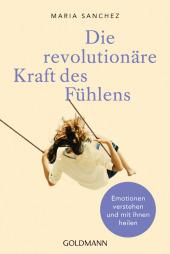 Die revolutionäre Kraft des Fühlens