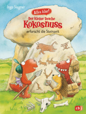 Alles klar! Der kleine Drache Kokosnuss erforscht die Steinzeit Cover