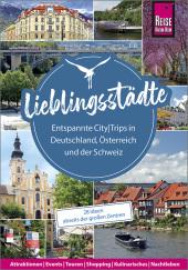 Lieblingsstädte - Entspannte CityTrips in Deutschland, Österreich und der Schweiz: 28 Ideen abseits der großen Zentren