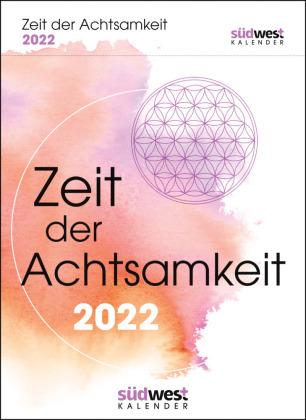 Zeit der Achtsamkeit 2022 Tagesabreißkalender. Mehr Gelassenheit, Flow und innere Balance für jeden Tag