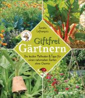Giftfrei gärtnern. Die besten Methoden und Tipps für einen naturnahen Garten ohne Chemie. Natürliche Pflanzenschutzmitte Cover