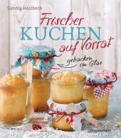 Frischer Kuchen auf Vorrat - gebacken im Glas. Mindestens 6 Monate haltbar Cover