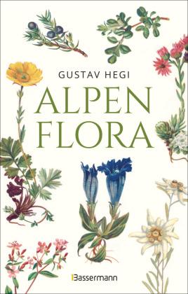 Alpenflora - der erste umfassende Naturführer der alpinen Pflanzenwelt. Über 260 detaillierte, handgezeichnete Illustrat