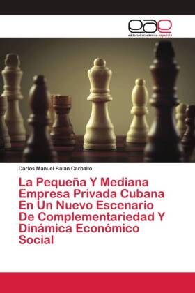 La Pequeña Y Mediana Empresa Privada Cubana En Un Nuevo Escenario De Complementariedad Y Dinámica Económico Social