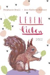Leben lieben - Taschenkalender 2022