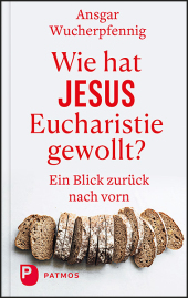 Wie hat Jesus Eucharistie gewollt? Cover