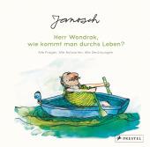 Janosch: Herr Wondrak, wie kommt man durchs Leben?