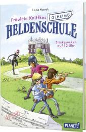 Fräulein Kniffkes geheime Heldenschule: Stinkesocken auf 12 Uhr Cover