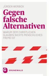Gegen falsche Alternativen