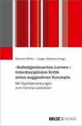 »Selbstgesteuertes Lernen«: Interdisziplinäre Kritik eines suggestiven Konzepts