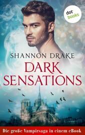 Dark Sensations: Die große Vampirsaga in einem eBook