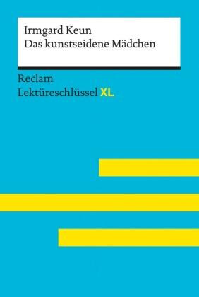 Das kunstseidene Mädchen von Irmgard Keun: Reclam Lektüreschlüssel XL