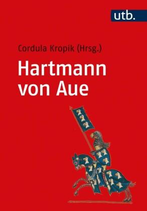 Hartmann von Aue. Eine literaturwissenschaftliche Einführung