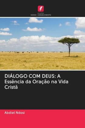 DIÁLOGO COM DEUS: A Essência da Oração na Vida Cristã