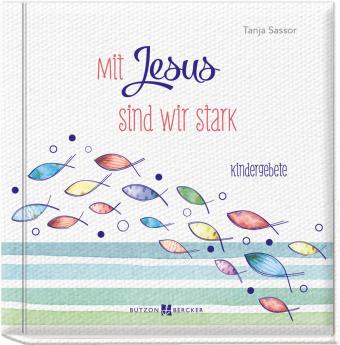 Mit Jesus sind wir stark