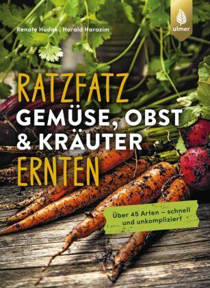 Ratzfatz Gemüse, Obst & Kräuter ernten